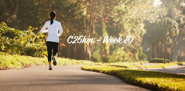 C25km Week 10!